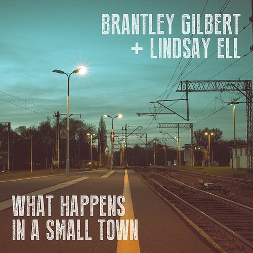 Brantley Gilbert - What Happens In A Small Town - Single