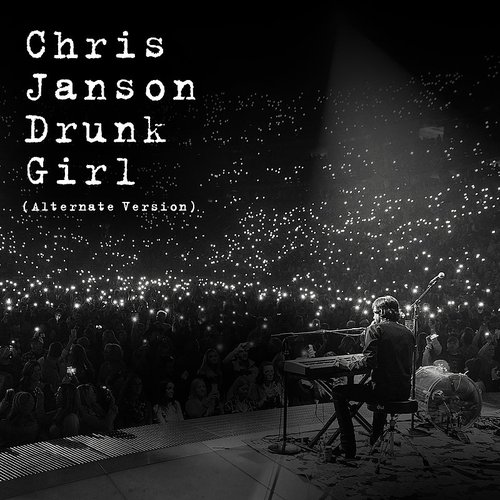 Chris Janson - Drunk Girl (Alternate Version) - Single