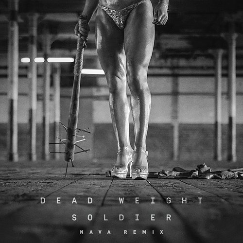 Kill J - Dead Weight Soldier (Nava Remix) - Single