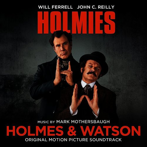 Mark Mothersbaugh - Holmes & Watson (Original Motion Picture Soundtrack)