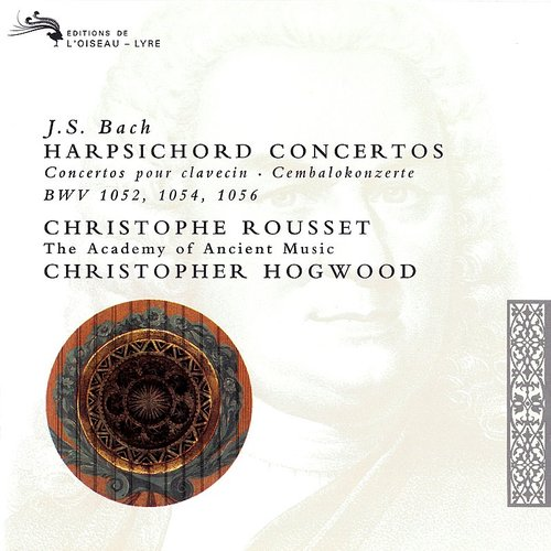 Christophe Rousset - Concerto For Harpsichord, Strings And Continuo No. 1 In D Minor, Bwv 1052: Bach, J.S.: 3 Harpsichord Concertos