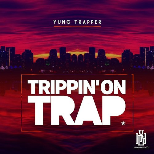 Yung Trapper - Trippin' On Trap