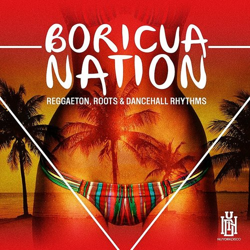 Boricua Nation - Reggaeton, Roots & Dancehall Rhythms
