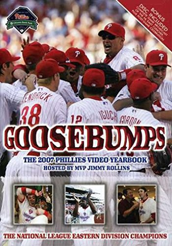 - Goosebumps: The 2007 Phillies Video Yearbook