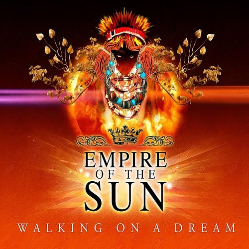 Empire Of The Sun - Walking On A Dream: Remixes
