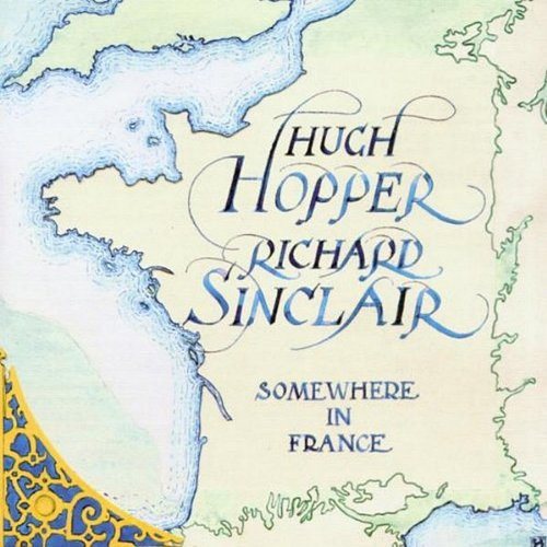 Hugh Hopper - Somewhere In France