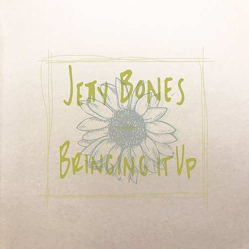 Jetty Bones - Bringing It Up