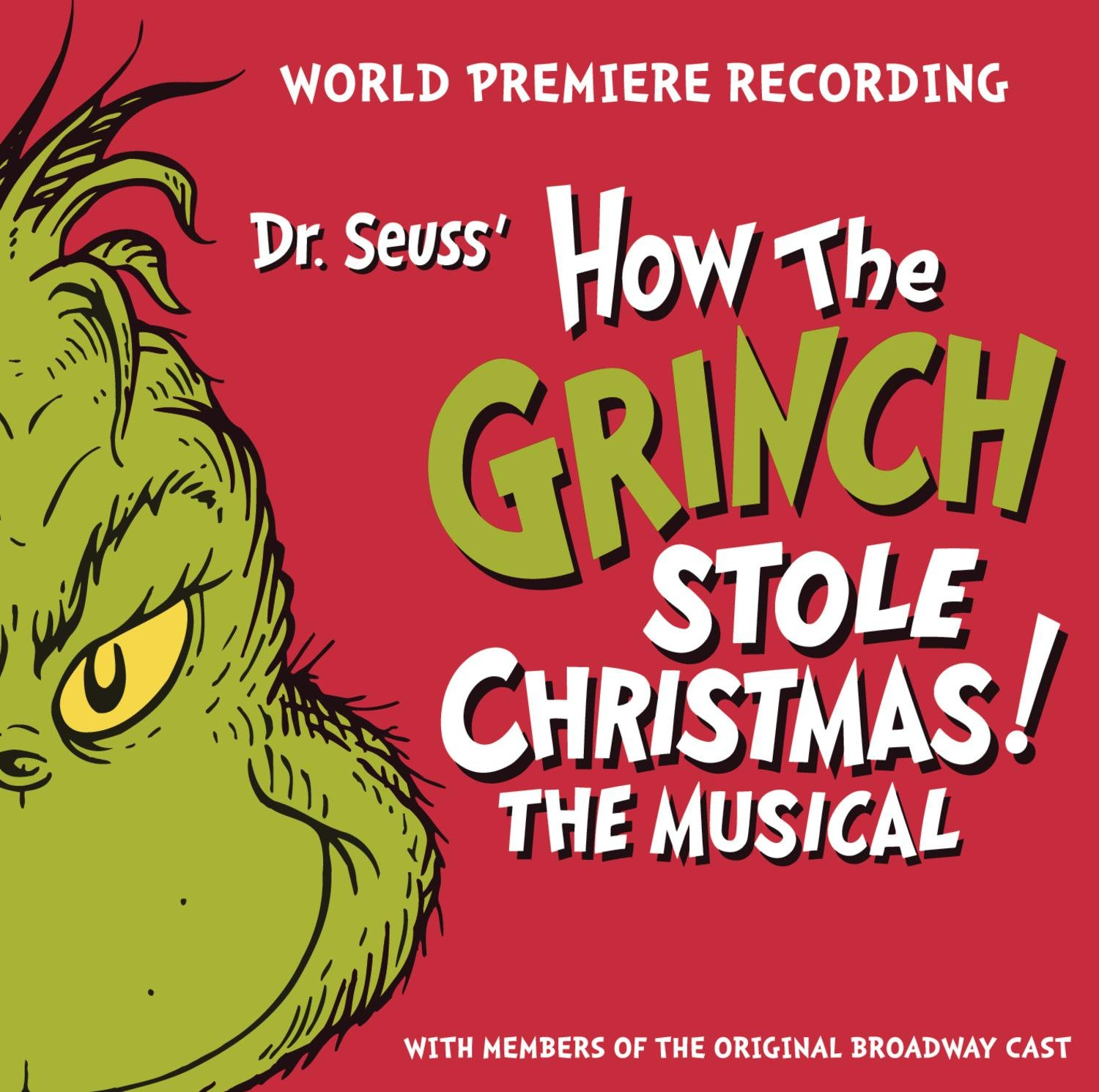 Dr. Seuss' The Grinch - Dr. Seuss' How The Grinch Stole Christmas! The Musical