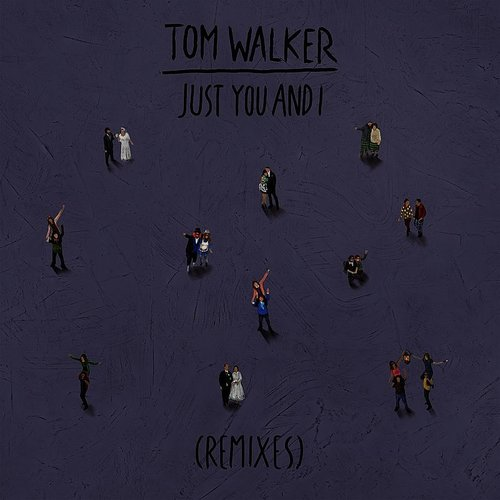 Tom Walker - Just You And I (Paul Woolford Remix) - Single
