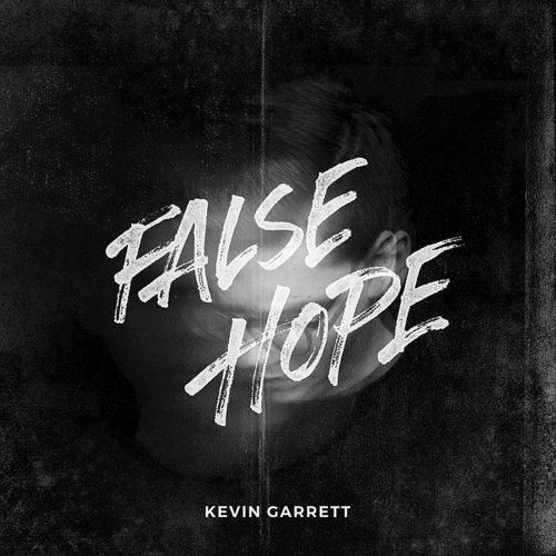 Kevin Garrett - False Hope EP