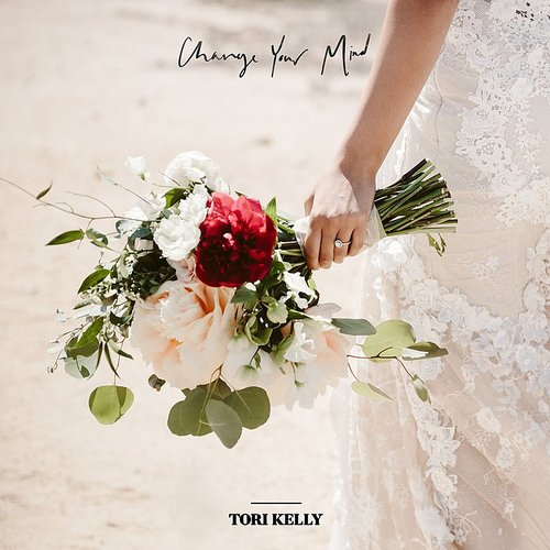 Tori Kelly - Change Your Mind - Single