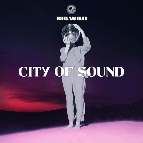 Big Wild - City Of Sound - Single