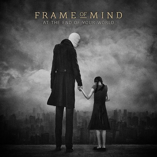 Frame Of Mind - At The End Of Your World