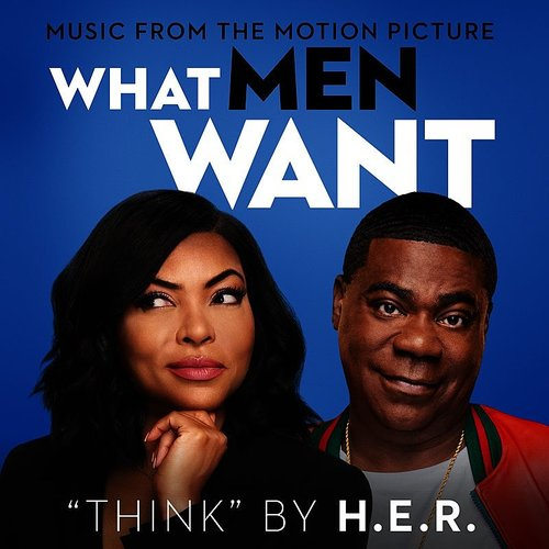 "H.E.R. - Think (From The Motion Picture ""What Men Want"") - Single"