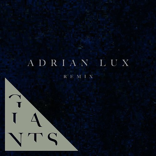 Bear Hands - Giants (Adrian Lux Remix) - Single