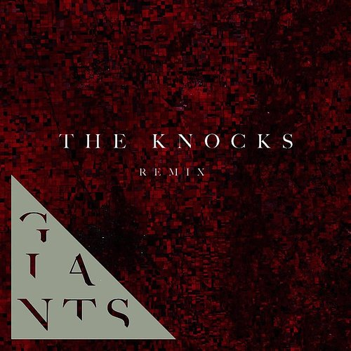 Bear Hands - Giants (The Knocks Remix) - Single