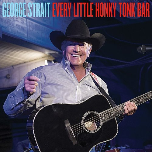 George Strait - Every Little Honky Tonk Bar - Single