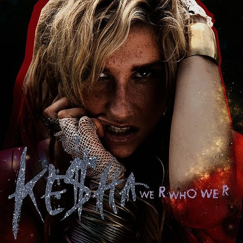 Kesha - We R Who We R - Single