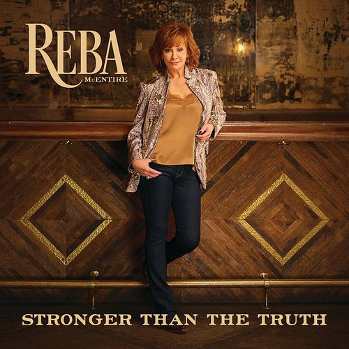 Reba Mcentire - Stronger Than The Truth - Single