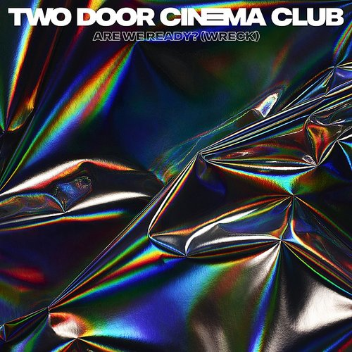Two Door Cinema Club - Are We Ready? (Wreck) EP