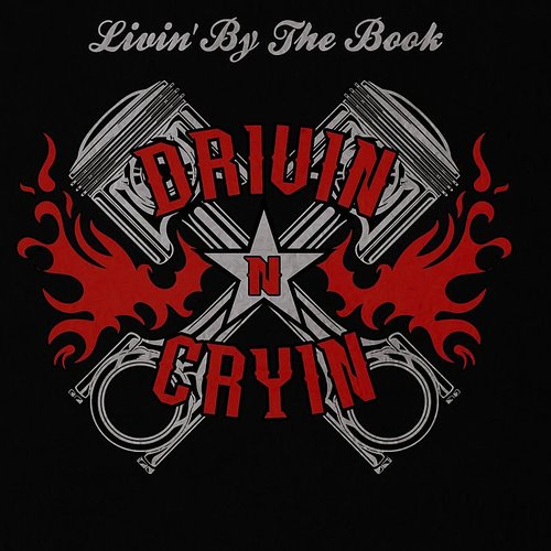 Drivin N Cryin - Livin' By The Book - Single