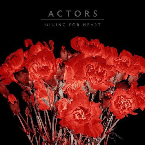 Actors - Mining For Heart
