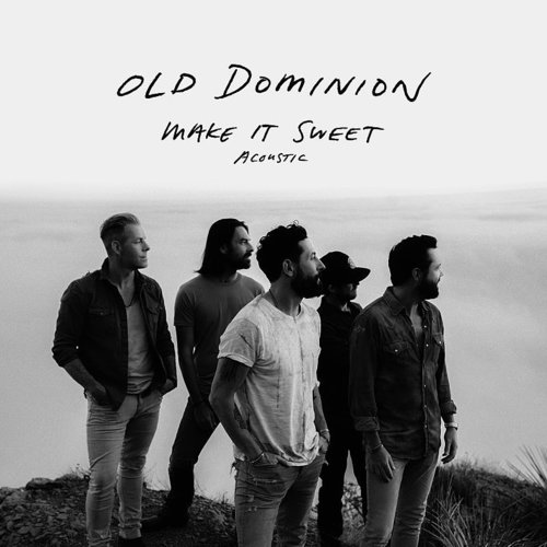 Old Dominion - Make It Sweet (Acoustic) - Single