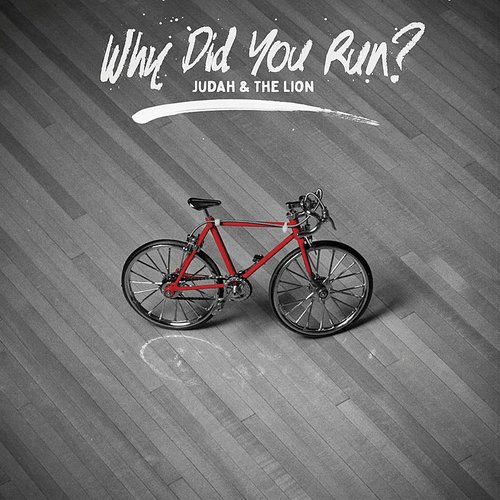 Judah And The Lion - Why Did You Run? - Single