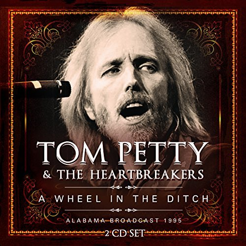 Tom Petty - A Wheel In The Ditch: Live 1995