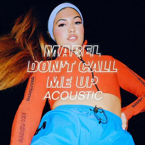 Mabel - Don't Call Me Up (Acoustic) - Single