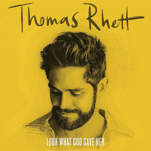 Thomas Rhett - Look What God Gave Her - Single