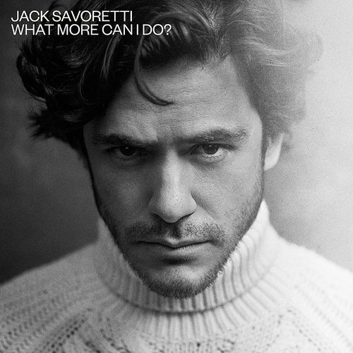 Jack Savoretti - What More Can I Do? (Edit) - Single