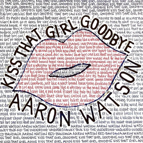 Aaron Watson - Kiss That Girl Goodbye - Single