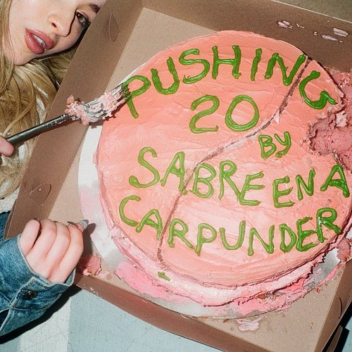 Sabrina Carpenter - Pushing 20 - Single
