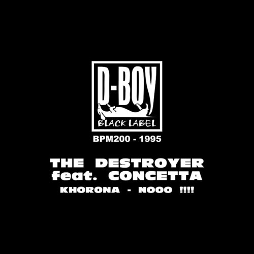 The Destroyer - Khorona Nooo (Feat. Concetta) - Single