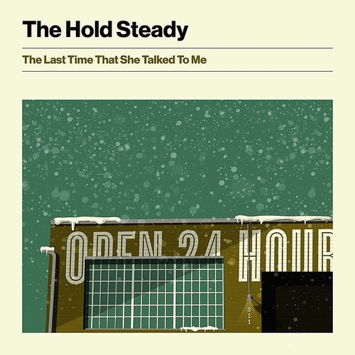 The Hold Steady - The Last Time That She Talked To Me - Single