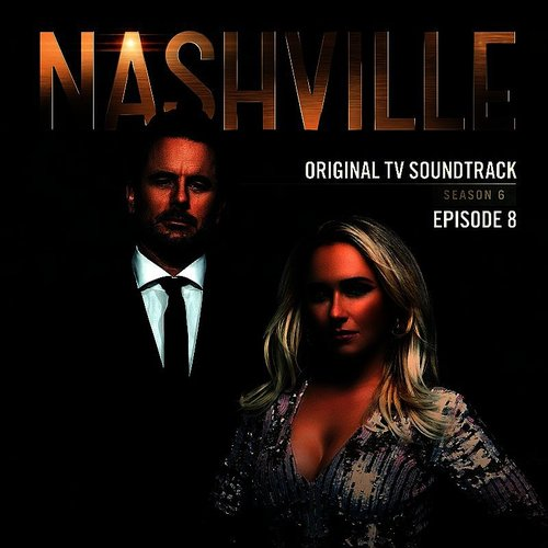 Various Artists - Nashville, Season 6: Episode 8 (Music From The Original Tv Series)