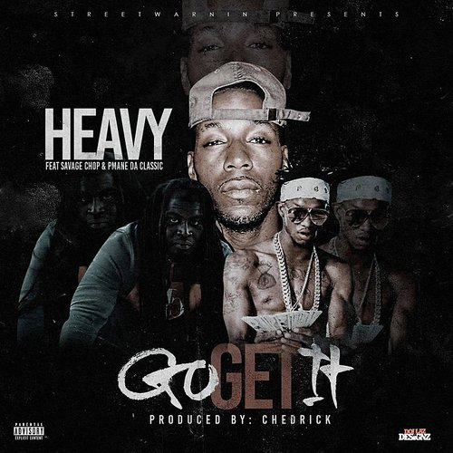 Heavy - Go And Get It (Feat. Savage Chop & Pmane Da Classic) - Single
