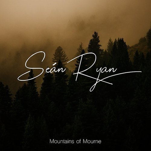Seán Ryan - Mountains Of Mourne