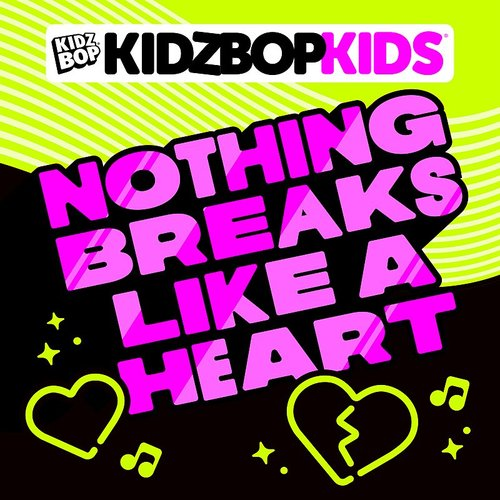 Kidz Bop - Nothing Breaks Like A Heart EP