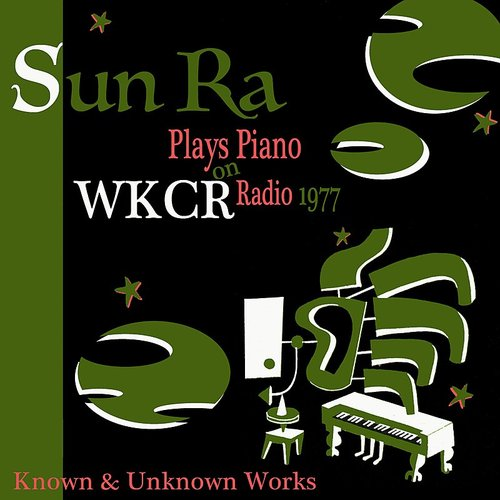 Sun Ra - Solo Piano At Wkcr 1977