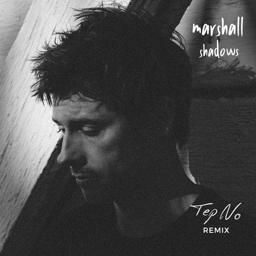 Marshall - Shadows (Tep No Remix) - Single