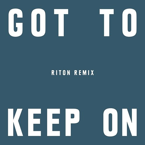 The Chemical Brothers - Got To Keep On (Riton Remix) - Single