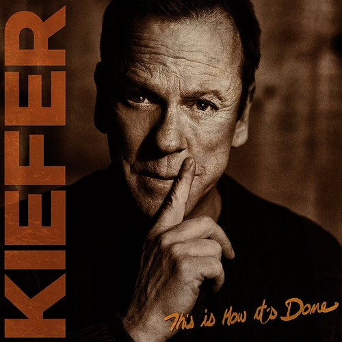 Kiefer Sutherland - This Is How It's Done - Single