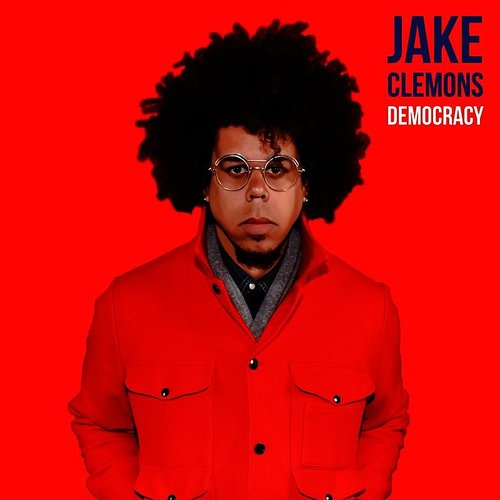Jake Clemons - Democracy - Single