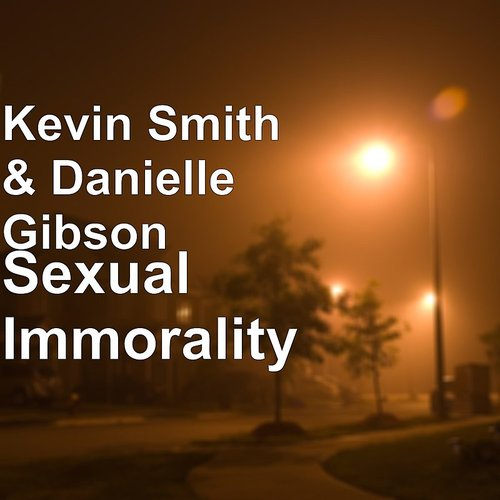 Kevin Smith - Sexual Immorality
