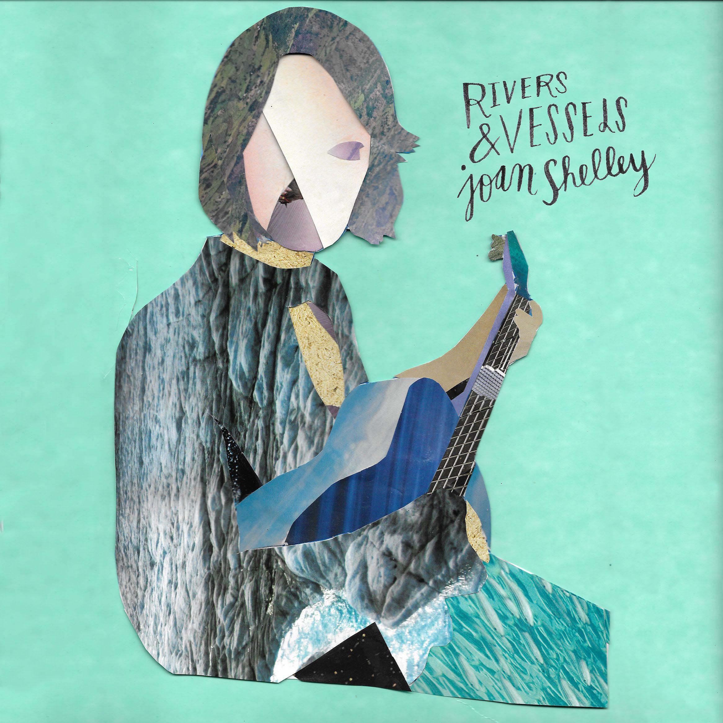 Joan Shelley - Rivers and Vessels  [RSD 2019]