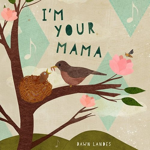 Dawn Landes - I'm Your Mama - Single