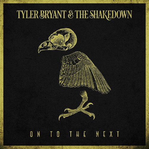 Tyler Bryant & The Shakedown - On To The Next