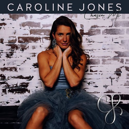 Caroline Jones - Chasin' Me (Gate)